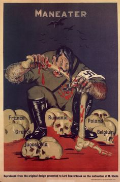 World War II-era British propaganda poster headed 'Maneater' features a monster-like caricature of Nazi leader Adolf Hitler as he gnaws on a femur and sits among a pile of skulls labelled France,. Get premium, high resolution news photos at Getty Images Ww2 Propaganda Posters, Political Posters, Political Satire, Pin Up Vintage, World War Ii, Vintage Posters, Wwii, Britain, Patriotic Posters