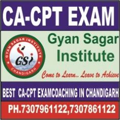 Gyan Sagar Institute Judged Best CA CPT Coaching in Chandigarh is one of the renowned examinations which students aspire for.CA CPT Coaching in Chandi