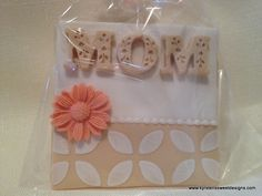 Mother's Day Cookie - Kyrsten's Sweet Designs | Specialty Cakes and Cookie Favors