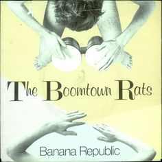 """For Sale - Boomtown Rats Banana Republic UK  7"""" vinyl single (7 inch record) - See this and 250,000 other rare & vintage vinyl records, singles, LPs & CDs at http://eil.com"""