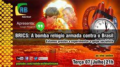 BRICS A BOMBA RELÓGIO ARMADA CONTRA O BRASIL