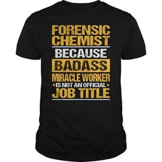 Awesome Tee For Forensic Chemist - #tee style #tshirt projects. WANT => https://www.sunfrog.com/LifeStyle/Awesome-Tee-For-Forensic-Chemist-132398227-Black-Guys.html?68278