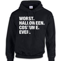Worst Halloween Costume Ever Sweatshirt Halloween Cool Geek Nerd Gift... ($35) ❤ liked on Polyvore featuring black, sweatshirts and women's clothing