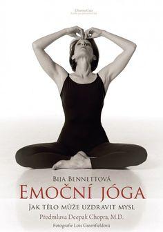 Bija  Bennettová: Emoční jóga<br> <span class='sub-title'>Jak tělo může uzdravit mysl</span>