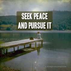 Seek peace | Don't Forget To Remember ✝ | Pinterest | Peace and Posts