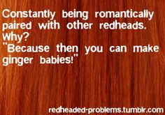 being romantically paired with other redheads...why?