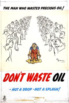 Britain Political Cartoon - This poster shows a crowd of people angry with a person who wasted oil.Oil was a vital resource during WWII, and the country highly encouraged it's citizens to not a waste a single drop. 19 Incredible British Propaganda Posters From World War Two. (n.d.). Business Insider. Retrieved from http://www.businessinsider.com/world-war-two-posters-keep-calm-2012-6?op=1