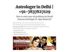 Astrologer in Delhi  Ajay Shastri ji is a well-known astrologer in New Delhi. It is an experience of reading, interpreting and responding to more than thousands of horoscopes. You can carefully estimate your birth chart birth and recommend the solution to your problems.