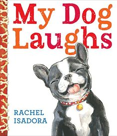 My dog laughs by Rachel Isadora. (New York, NY : Nancy Paulsen Books, an imprint of Penguin Random House LLC, Princess And The Pea, Dog Books, Library Books, Children's Picture Books, Penguin Random House, Latest Books, Kids Learning, Cute Kids, Best Dogs