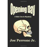 Opening Day: A Matt Davis Mystery (Matt Davis Mysteries) (Paperback)By Joe Perrone Jr