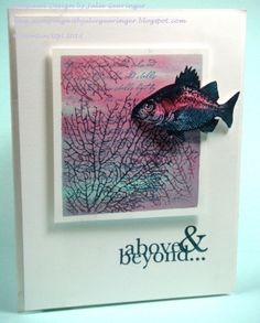 Above & Beyond- A Fishy Challenge :-) by Julie Gearinger - Cards and Paper Crafts at Splitcoaststampers