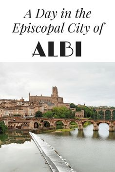 A day in the episcopal city of Albi in the South of France.