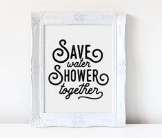 Save Water Shower Together | Funny Bathroom Sign | Bathroom Art Print | Bathroom Printable | Bathroo