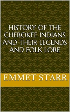 History of the Cherokee Indians and their legends and folk lore by Emmet Starr. Excellent book for those researching their Cherokee heritage. Cherokee Words, Cherokee Language, Cherokee Tribe, Cherokee Indians, Native American Cherokee, Native American Symbols, Native American Quotes, Cherokee Symbols, Native American History