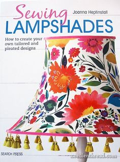 Sewing Lampshades: How to Create Your Own Tailored and Pleated Designs Bespoke, Make A Lampshade, Nancy Notions, Handmade Lampshades, Pleated Fabric, Book Crafts, Craft Books, Learn To Sew, Needle And Thread