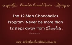 The 12-Step Chocoholic Program – Chocolate Covered Quotes