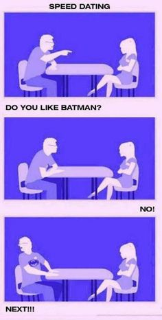 This would be perfect if it was a girl geek asking that question. It's not just guys that like batman!