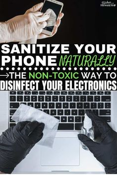 We touch our phone an average of 2,617 times a day and our face 23 times an hour. This makes our phones one of the most important things to sanitize. Here is the non-toxic way to disinfect your electronics.