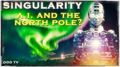 Singularity 2017 | Artificial Intelligence and North Pole Hidden Land