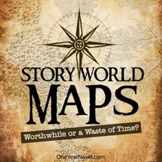 Story World Maps - Worthwhile or a Waste of Time? - by author Daniel Schwabauer