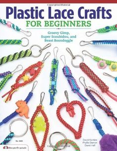 Plastic Lace Crafts for Beginners: Groovy Gimp, Super Scoubidou and Beast Boondoggle: Phyllis Damon, David Kominz, David Hall - Book 9781574213676