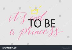 T-shirt phrase print handwritten text it's cool to be a princess lettering vector