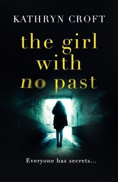 The Girl With No Past: A gripping psychological thriller, http://www.amazon.co.uk/dp/1910751243/ref=cm_sw_r_pi_awdl_Q-jiwb0EWPC0N