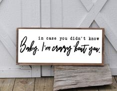 In Case You Didnt Know Baby Im Crazy bout You These neutral signs add the perfect rustic, farmhouse touch to any space. Perfect for a gallery wall or hanging in any room. Home Decor Signs, Home Decor Items, Diy Home Decor, Decor Crafts, Room Decor, Wood Projects For Beginners, Diy Wood Projects, Shabby, Easy Woodworking Projects