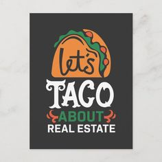 Realtor Signs, Lovers Quotes, Taco, Real Estate Broker, Real Estate Marketing, Bys, Let It Be, Mexican, Education
