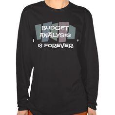 Budget Analysis Is Forever Tee T Shirt, Hoodie Sweatshirt