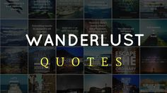 Our favorite 50 Wanderlust Quotes of all time that will fulfill your desire for wanderlust including the ones that got the most love by our community.