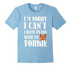 Yorkie T shirts Women and Men Pet Lover Gifts Yorkie Shirt Sorry I Can't I Have Plans With My Yorkie Tee I'm Sorry I Can't I Have Plans With My Yorkie T Shirt with yorkie dog for fans of Yorkshire terrier Dogs Breed. This tee shirt is one of yorkie girl shirts also as yorkie boy shirts has super funny saying about yourkie dogs and humans their dads and moms that everyone reading this fun dogs quote will laugh and pay attention on you. This t-shirt made to make your day better and funnier…