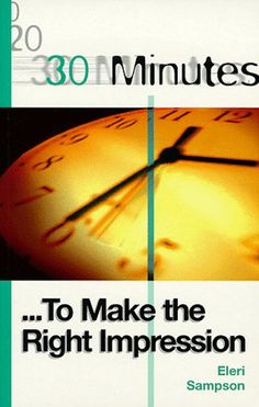 30 Minutes to Make the Right Impression von Eleri Sampson http://www.amazon.de/dp/0749425253/ref=cm_sw_r_pi_dp_Mg7Jvb06ESVXZ