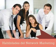 7 habilidades que deberas dominar dentro del Network Marketing