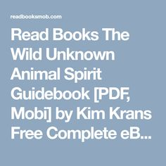 "Read Books The Wild Unknown Animal Spirit Guidebook [PDF, Mobi] by Kim Krans Free Complete eBooks ""Click Visit button"" to access full FREE ebook"