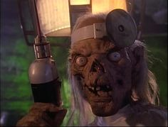 Tales From The Crypt! Campy, creepy, somewhat gory :) :)