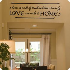 Love Can Make a Home (wall decal from WallWritten.com).--I cannot wait to get this in my house!