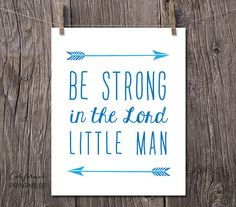 Be strong in the Lord little man Printable Art, Boy Nursery Wall Art, Boy Nursery Print, Kids Room Decor, Nursery Poster, Nursery Print, 145 by CAprintables on Etsy
