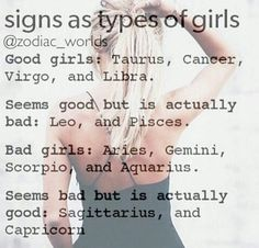 Lol Don't they know that good girls are just bad girls that haven't been caught yet? Taurus
