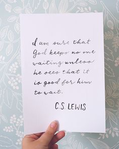 """C.S. Lewis Quote Hand Lettering - """"I️ am sure that God keeps no one waiting unless he sees that it is good for him to wait."""""""