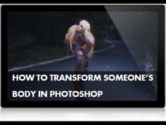 How to Transform Someone's Body in Photoshop