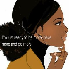 There are some people who feel that they need the extra boast in life to help them make the right choices. There are some people who need the push to make the change in their life. Black Girl Art, Black Women Art, Black Girl Magic, Black Art, Black Girls, Positive Quotes, Motivational Quotes, Inspirational Quotes, Uplifting Quotes