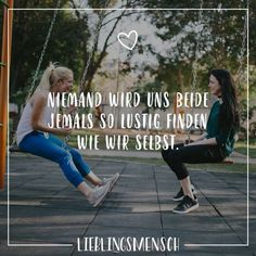 Niemand wird uns beide jemals so lustig finden wie wir selbst Visual Statements®️ No one will ever find us as funny as we are. Sayings / Quotes / Quotes / Favorite / Friendship / Relationship / Love / Family / Profound / Funny / Beautiful / Thinking Bff Quotes, Best Friend Quotes, Sarcastic Quotes, Family Quotes, Love Quotes, Motivational Quotes, Funny Quotes, Friendship Quotes Support, Friendship Love