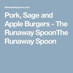 Pork, Sage and Apple Burgers - The Runaway SpoonThe Runaway Spoon