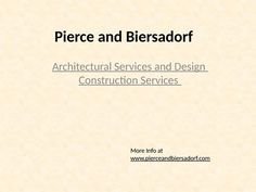 Pierce and Biersadorf: Architectural Services and Design Construction Services https://www.pinterest.com/P_Biersadorf/