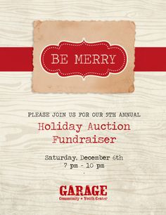 Holiday Auction Fundraiser to benefit the Garage Community and Youth Center. Give some holiday cheer to someone in need!