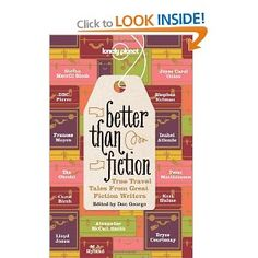 Better Than Fiction Lonely Planet Travel Literature: Amazon.co.uk: Various: Books