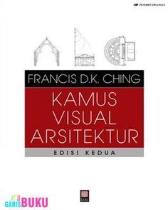 KAMUS VISUAL ARSITEKTUR EDISI KE-2  Toko Buku Online GarisBuku.com pesan buku via online/call/sms 02194151164  |  081310203084
