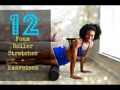 2013: 12 Foam Roller Stretches + Exercises! After injuring my IT band, I made a foam roller purchase. My new best friend. Painful? Yes but so worth the investment.