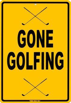 Gone Golfing! Don't Disturb!